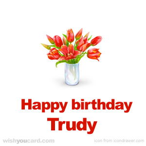 happy birthday Trudy bouquet card