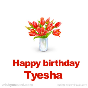happy birthday Tyesha bouquet card