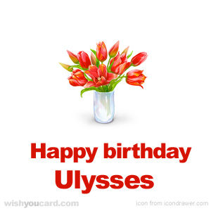 happy birthday Ulysses bouquet card