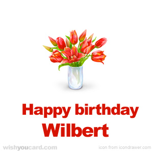happy birthday Wilbert bouquet card