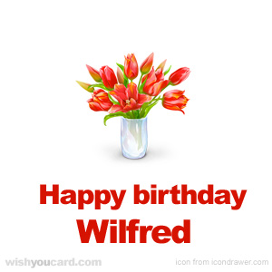 happy birthday Wilfred bouquet card