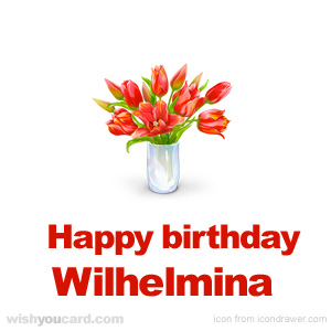 happy birthday Wilhelmina bouquet card