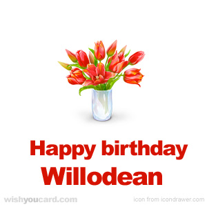 happy birthday Willodean bouquet card