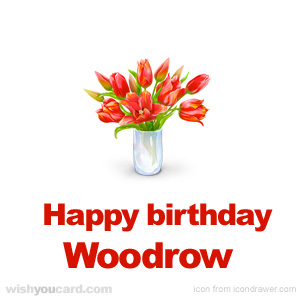 happy birthday Woodrow bouquet card