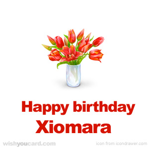 happy birthday Xiomara bouquet card