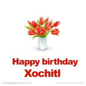 happy birthday Xochitl bouquet card