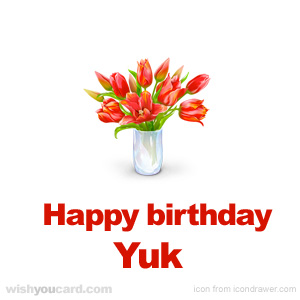 happy birthday Yuk bouquet card