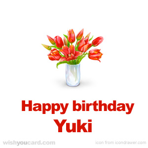 happy birthday Yuki bouquet card