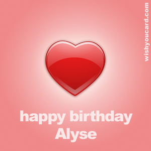 happy birthday Alyse heart card