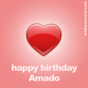 happy birthday Amado heart card