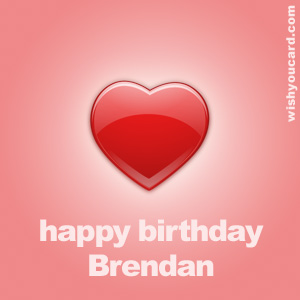 happy birthday Brendan heart card