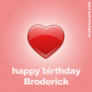 happy birthday Broderick heart card