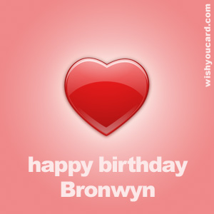 happy birthday Bronwyn heart card