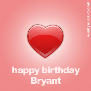 happy birthday Bryant heart card