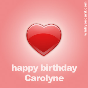 happy birthday Carolyne heart card