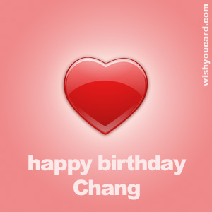 happy birthday Chang heart card