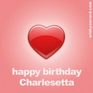 happy birthday Charlesetta heart card