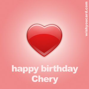 happy birthday Chery heart card