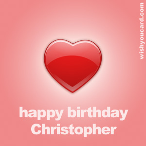happy birthday Christopher heart card