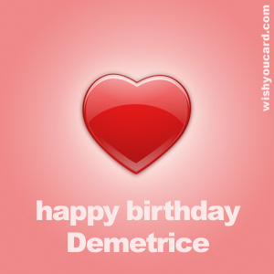happy birthday Demetrice heart card