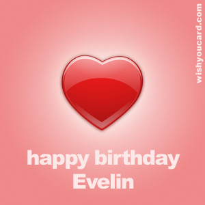 happy birthday Evelin heart card