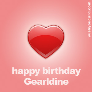 happy birthday Gearldine heart card