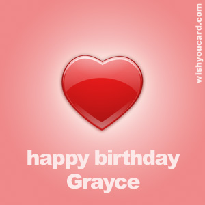 happy birthday Grayce heart card