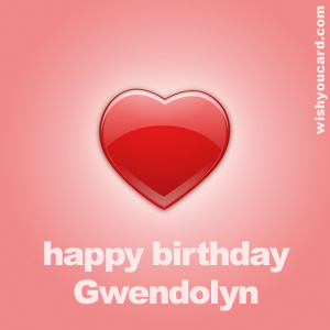 happy birthday Gwendolyn heart card
