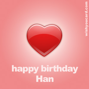 happy birthday Han heart card