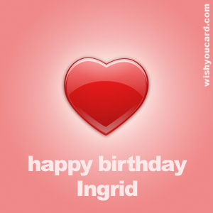 happy birthday Ingrid heart card