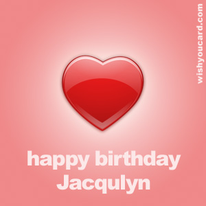 happy birthday Jacqulyn heart card