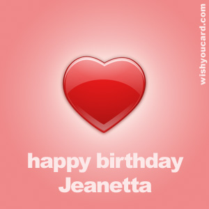 happy birthday Jeanetta heart card
