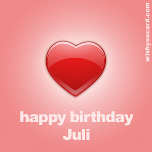 happy birthday Juli heart card