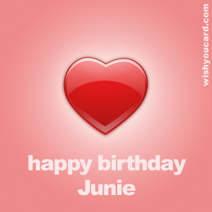 happy birthday Junie heart card