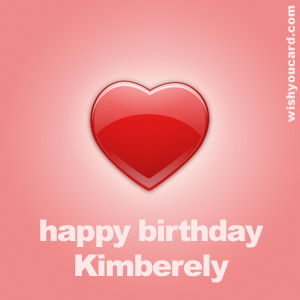 happy birthday Kimberely heart card