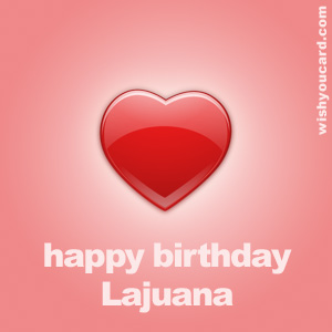 happy birthday Lajuana heart card