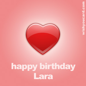 happy birthday Lara heart card