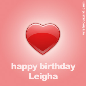 happy birthday Leigha heart card