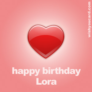 happy birthday Lora heart card