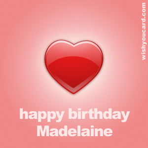 happy birthday Madelaine heart card