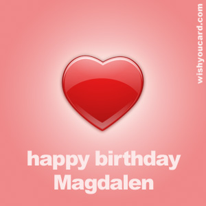 happy birthday Magdalen heart card