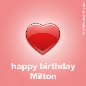 happy birthday Milton heart card