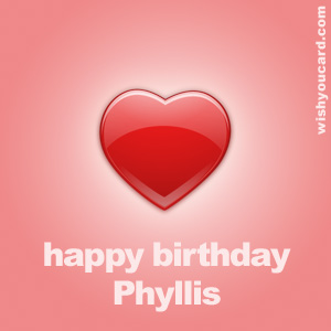 happy birthday Phyllis heart card