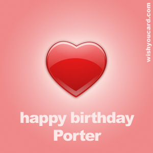 happy birthday Porter heart card