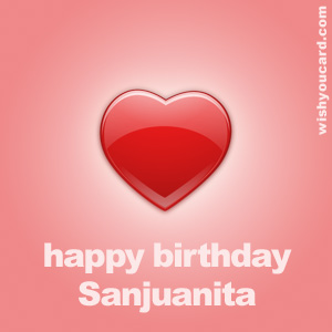 happy birthday Sanjuanita heart card