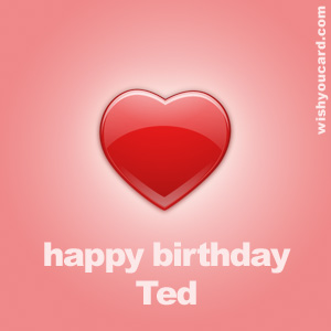 happy birthday Ted heart card