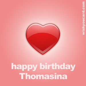 happy birthday Thomasina heart card