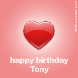 happy birthday Tony heart card