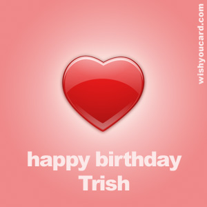 happy birthday Trish heart card