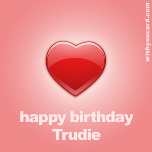 happy birthday Trudie heart card